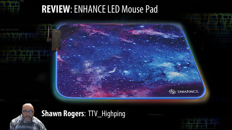 TTV_HIGHPING REVIEWS THE ENHANCE LED Mouse Pad