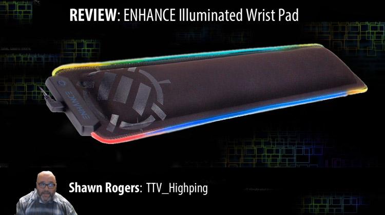 TTV_Highping Reviews the ENHANCE LED Wrist Rest