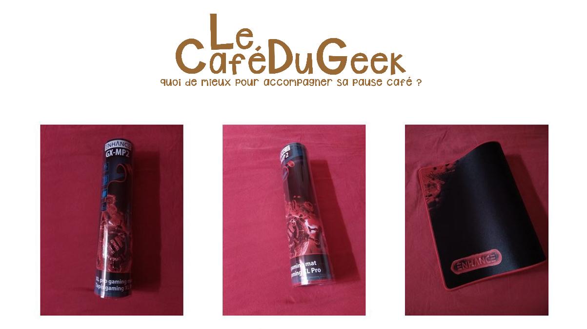 Le Café du Geek - Enhance GX-MP2 XL